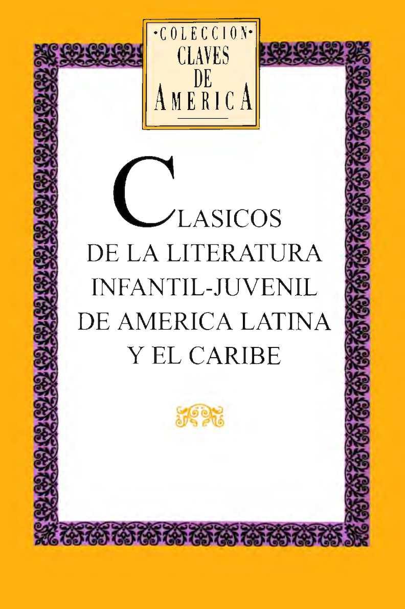 Calaméo - CLASICOS DE LA LITERATURA INFANTIL-JUVENIL EN AMERICA LATINA Y EL  CARIBE (Casa de Palabras)