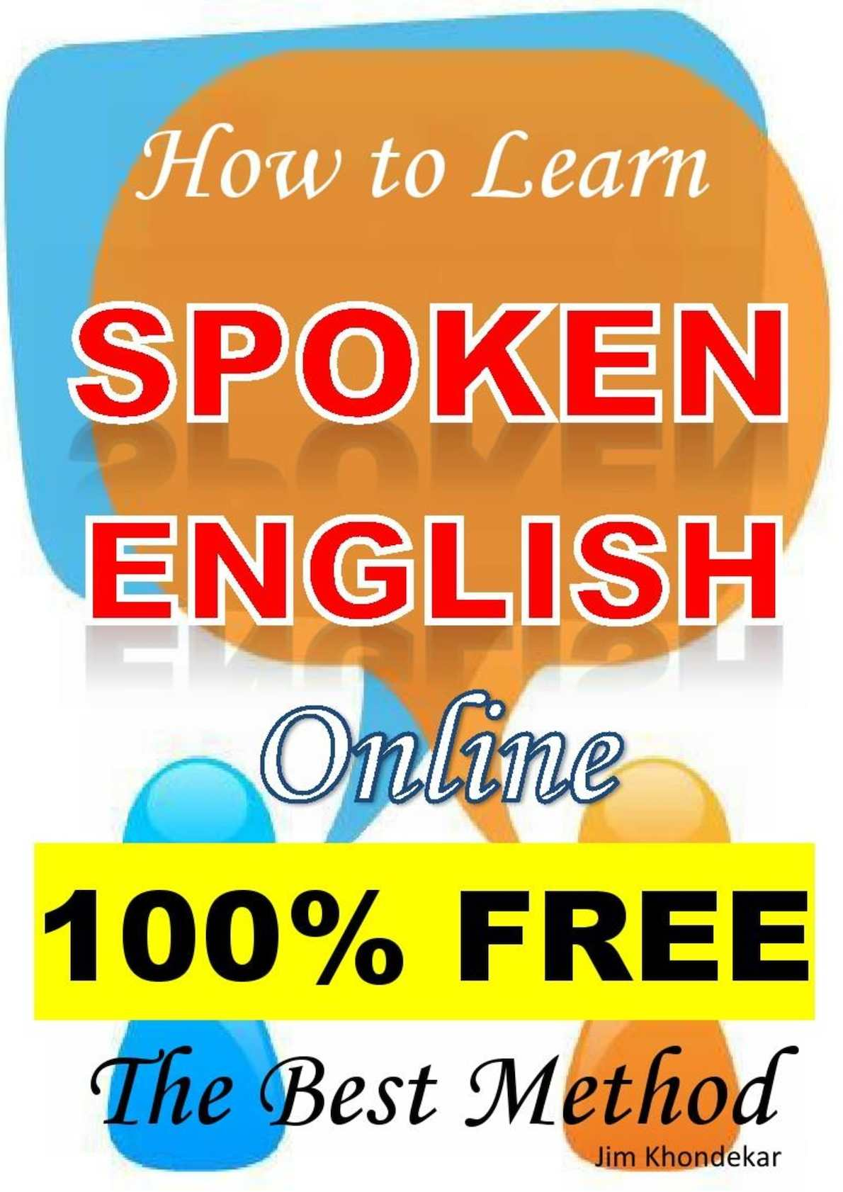 How To Learn Spoken English Online 100% Free The Best Method By Jim