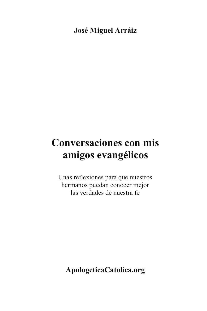 Calaméo Conversaciones Con Mis Amigos Evangélicos José Miguel Arraiz