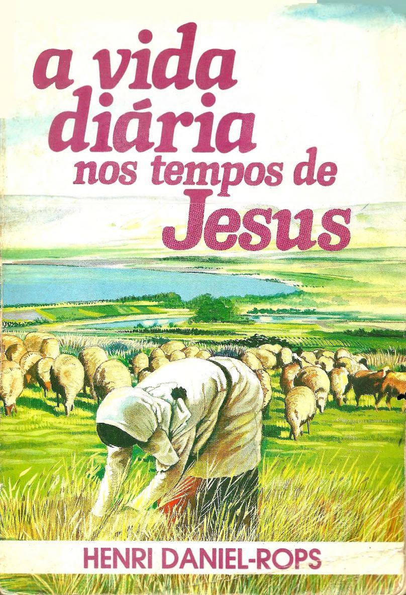 4871a12fdd Calaméo - A Vida Diaria Nos Tempos De Jesus - Henri Daniel Rops