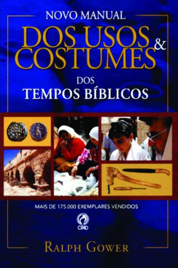 7e85707eda1 Calaméo - Usos E Costumes Dos Tempos Bíblicos - Ralph Gower (versão  Atualizada).