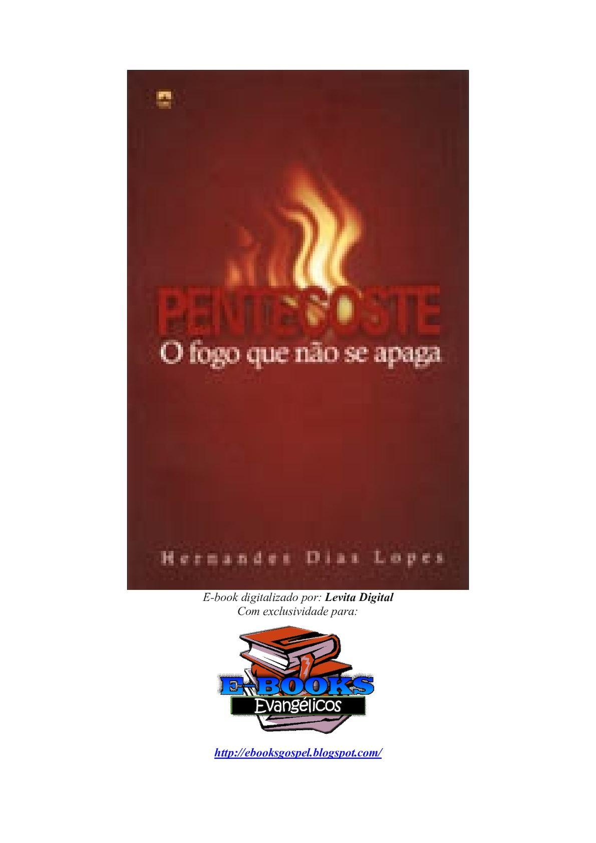 Pentecoste - O Fogo Que Não Se Apaga - Hernandes Dias Lopes