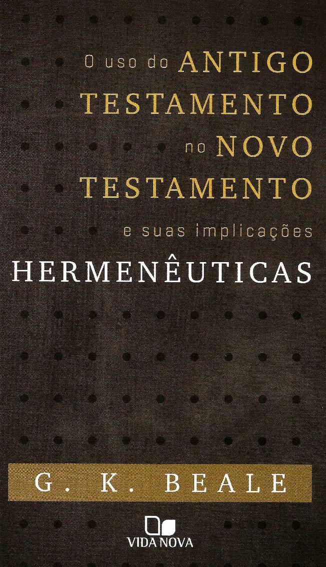 Calaméo O Uso Do Antigo Testamento No Novo Testamento E Suas Implicações E Hermenêutica G K Beale