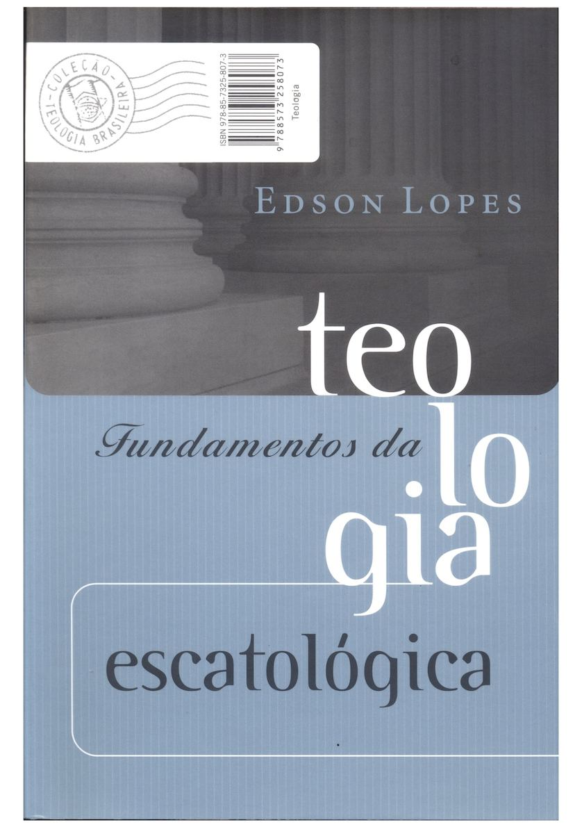 Fundamentos Da Teologia Escatológica - Edson Lopes