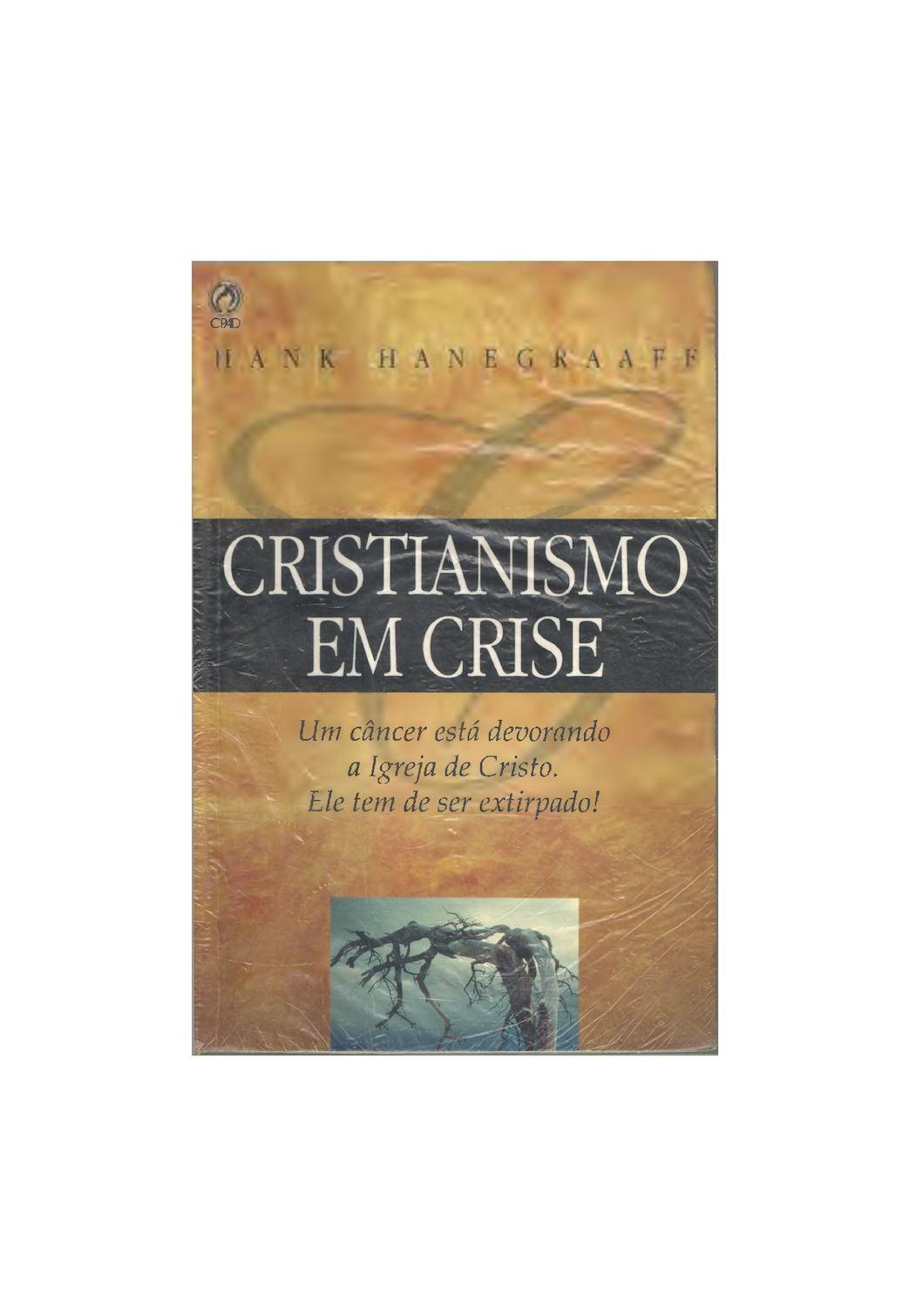Calaméo - Cristianismo Em Crise - Hank Hanegraaff dd902be9f0