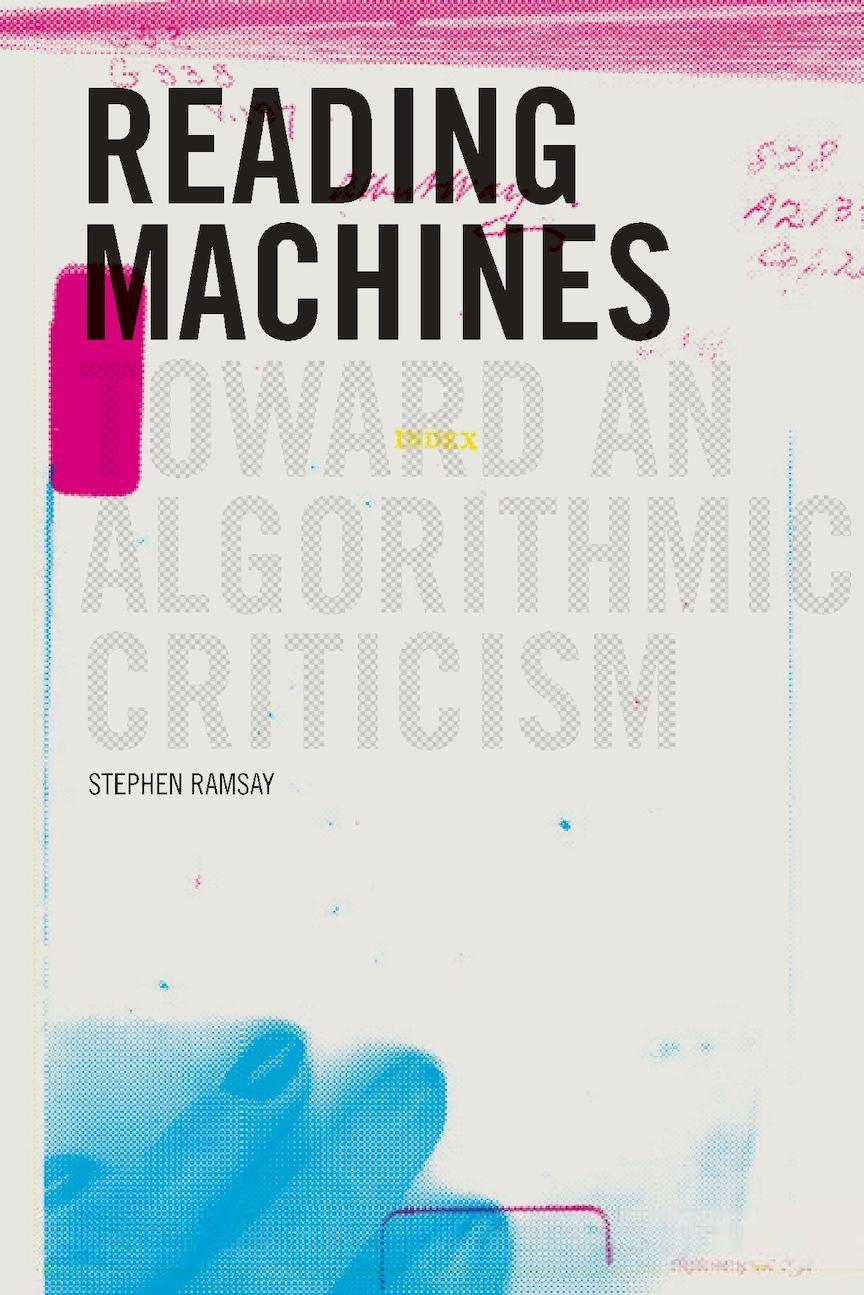 Calaméo - [Stephen Ramsay] Reading Machines Toward And Algo
