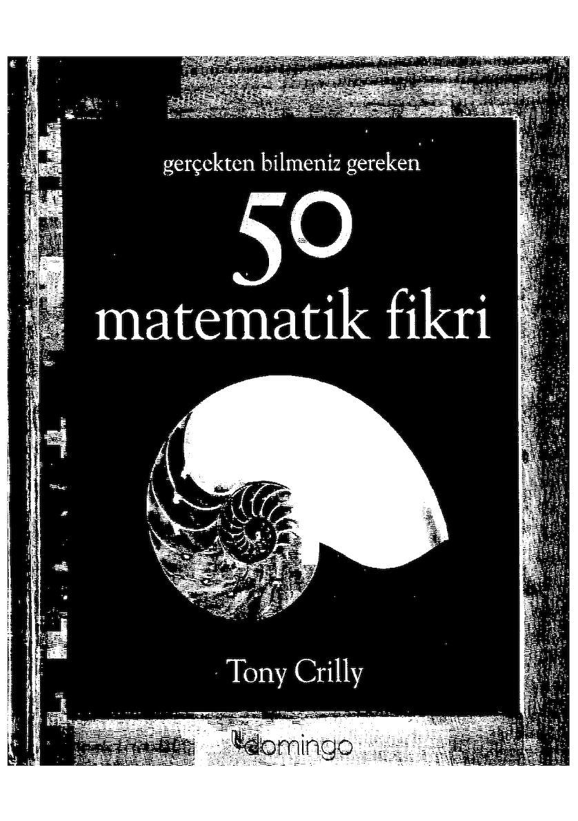 Calameo Gercekten Bilmeniz Gereken 50 Matematik Fikri Tony Crilly