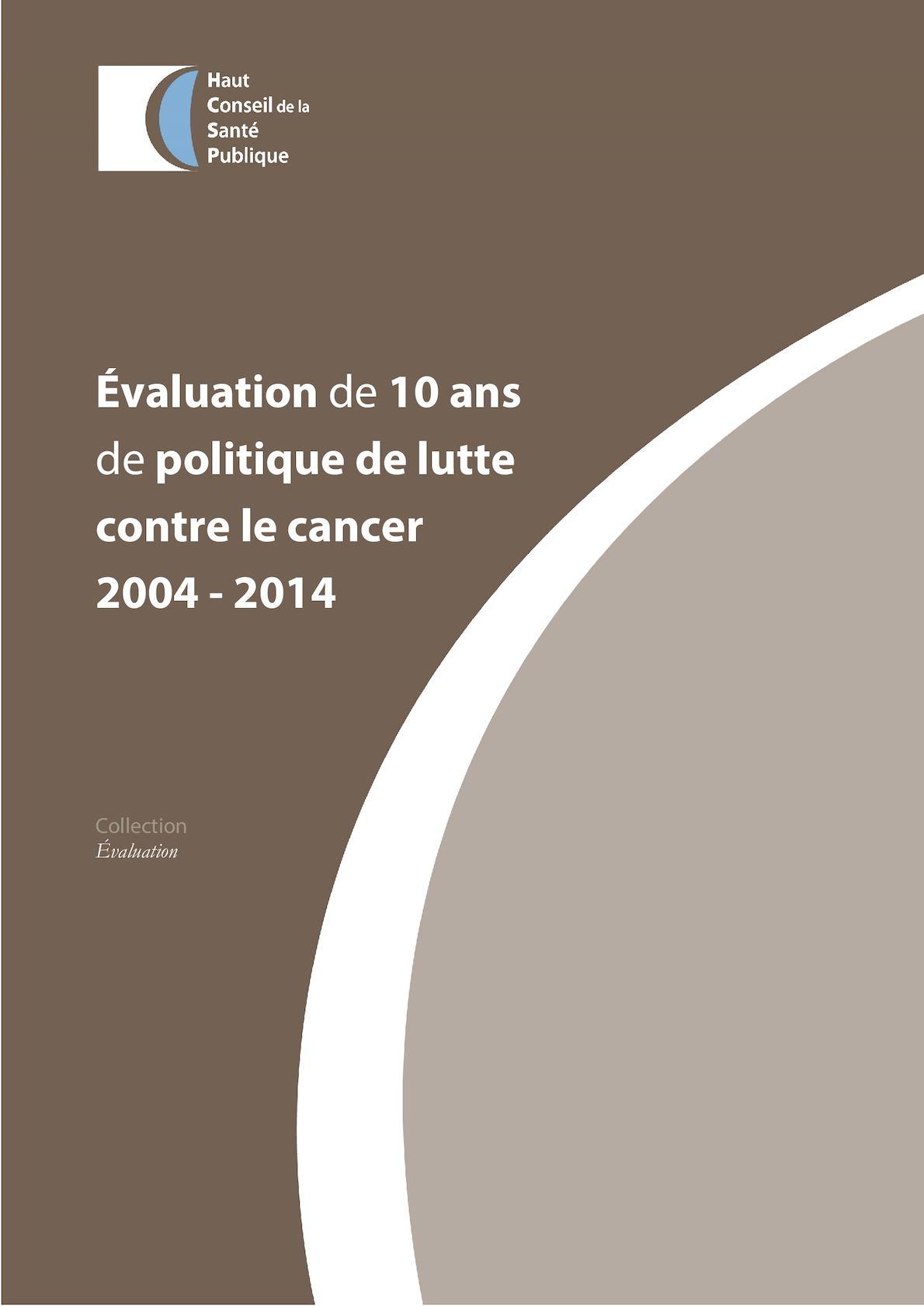 ff0863b6063383 Calaméo - 2016 04 Evaluation 10 Ans Politique Lutte Contre Cancer 2004 2014  Hcsp
