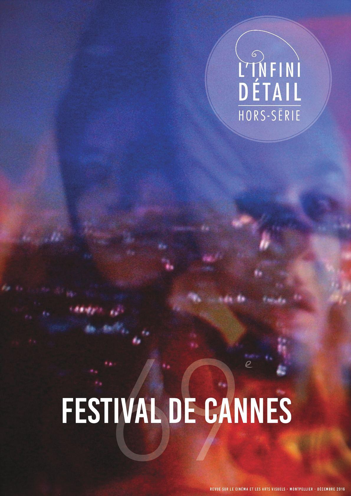 e299ab1457 Calaméo - L'Infini Détail - Hors-Série N°3 - 69ème Festival de Cannes
