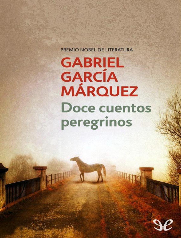 db2c911e Calaméo - Doce Cuentos Peregrinos Gabriel Garcia Marquez