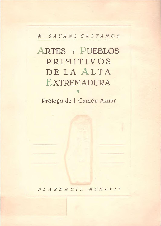 Artes y pueblos primitivos de la Alta Extremadura por Marcelino Sayans Castaños