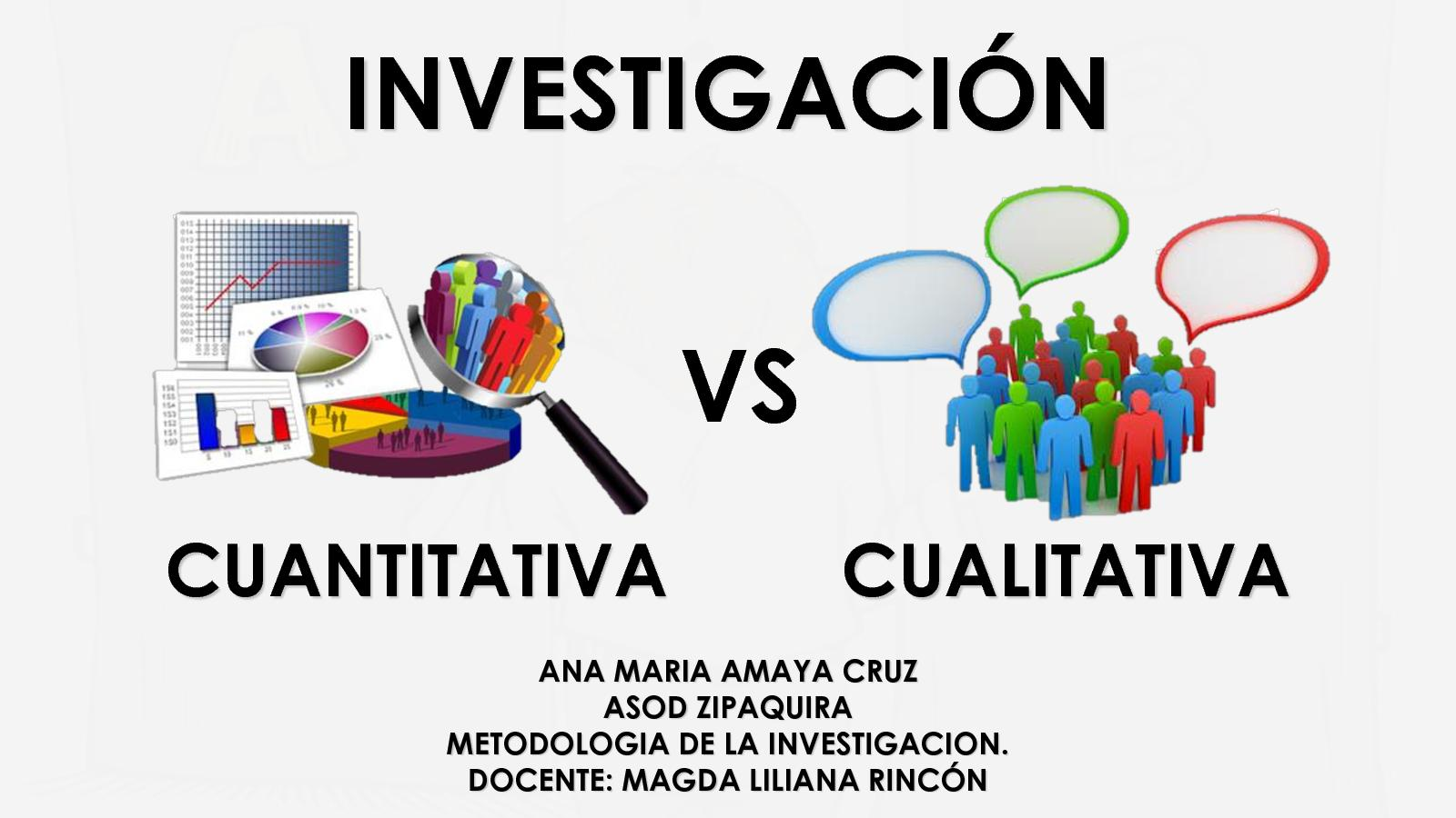 DIFERENCIAS INVESTIGACION CUALITATIVA VS CUANTITATIVA.