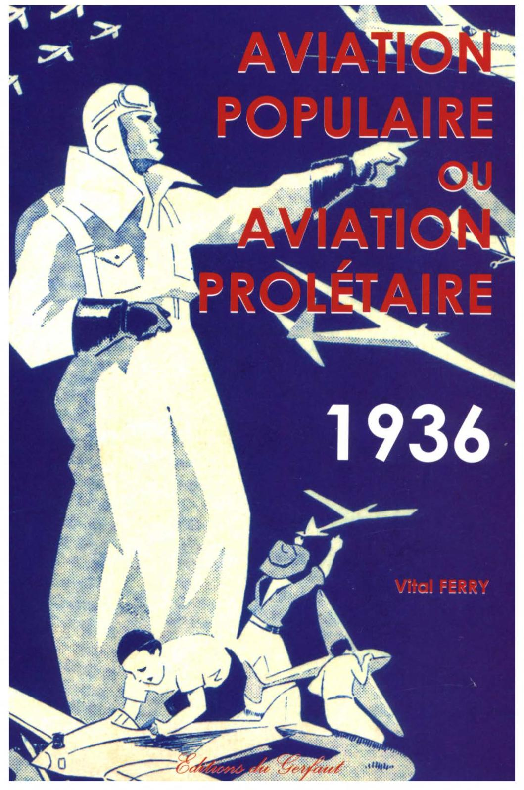 2007 Aviation Populaire Ou Aviation Prolétaire 1936, Par Vital Ferry