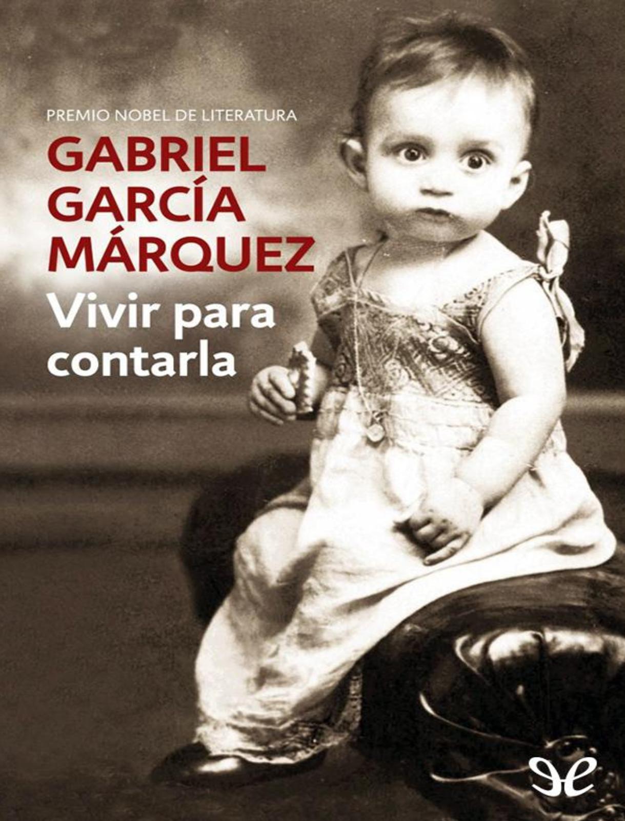 Calaméo - Vivir Para Contarla Gabriel Garcia Marquez 42086b1160318