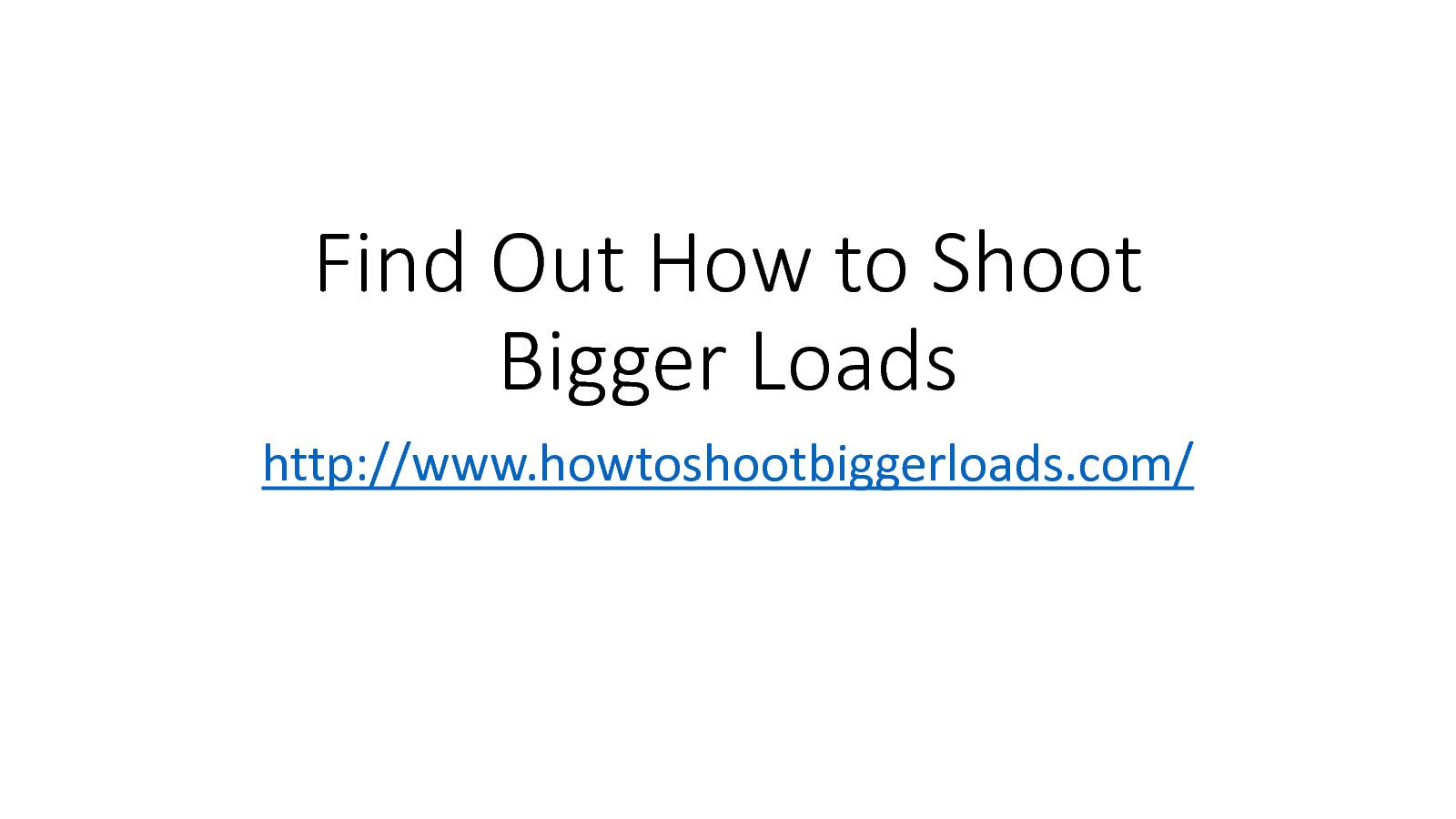 Bigger loads for Rifle Bullets