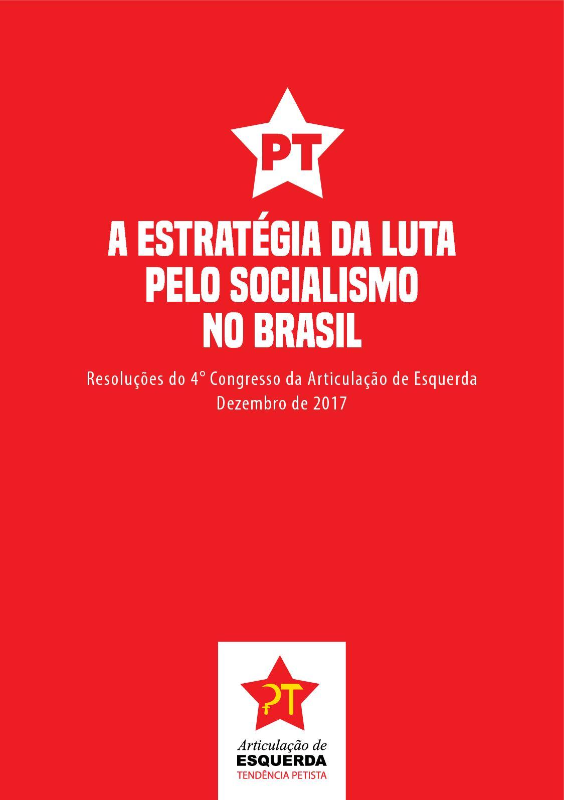 c393142d6 Calaméo - A estratégia da luta pelo socialismo no Brasil (Resoluções 4º  Congresso da Articulação de Esquerda).