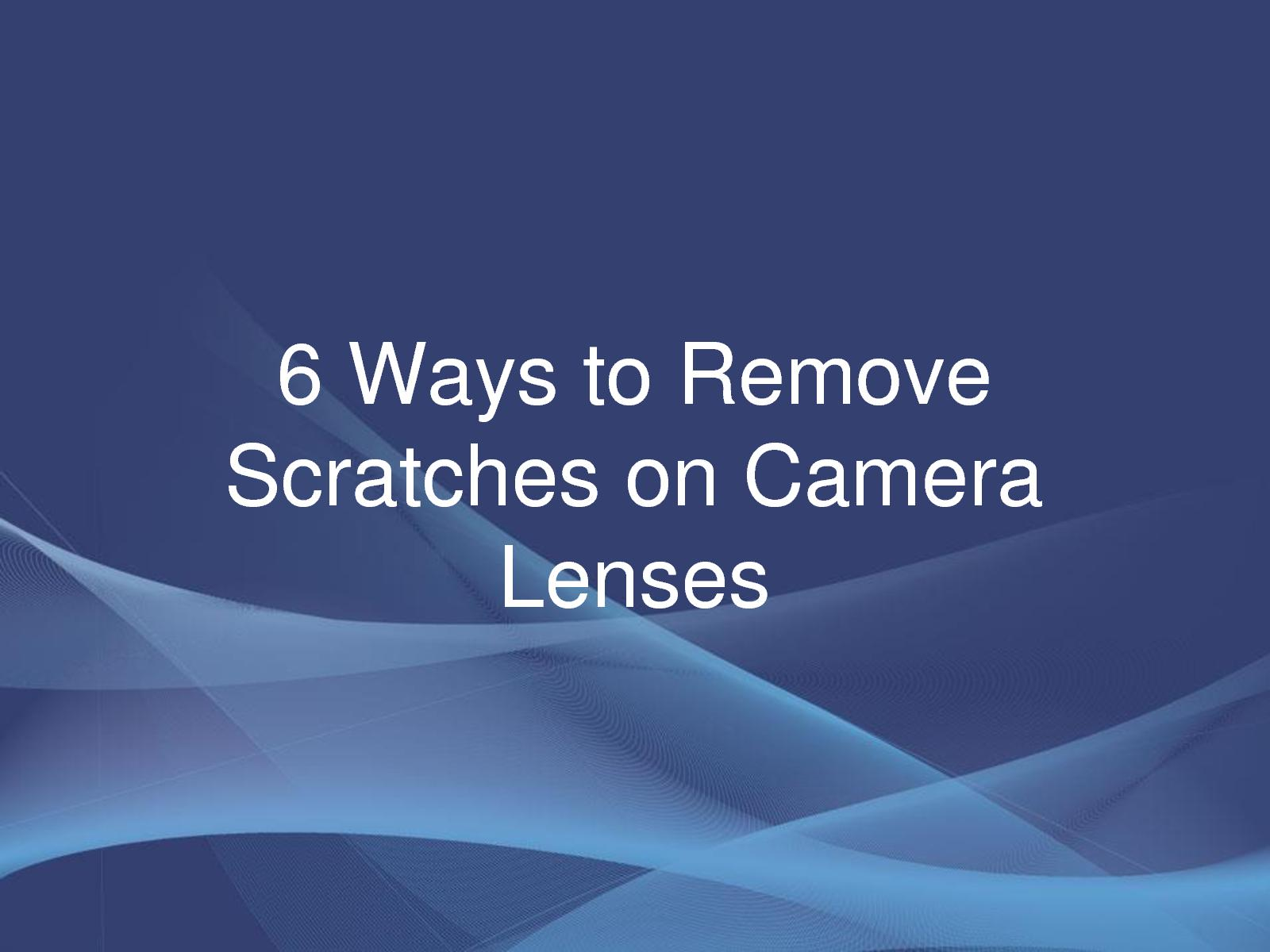 b8b5ad8b6c Calaméo - How to Remove Scratches from Camera Lenses