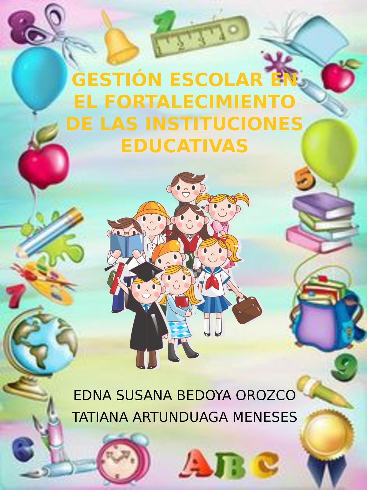GESTIÓN ESCOLAR EN EL FORTALECIMIENTO DE LAS INSTITUCIONES EDUCATIVAS-cartilla semana 7