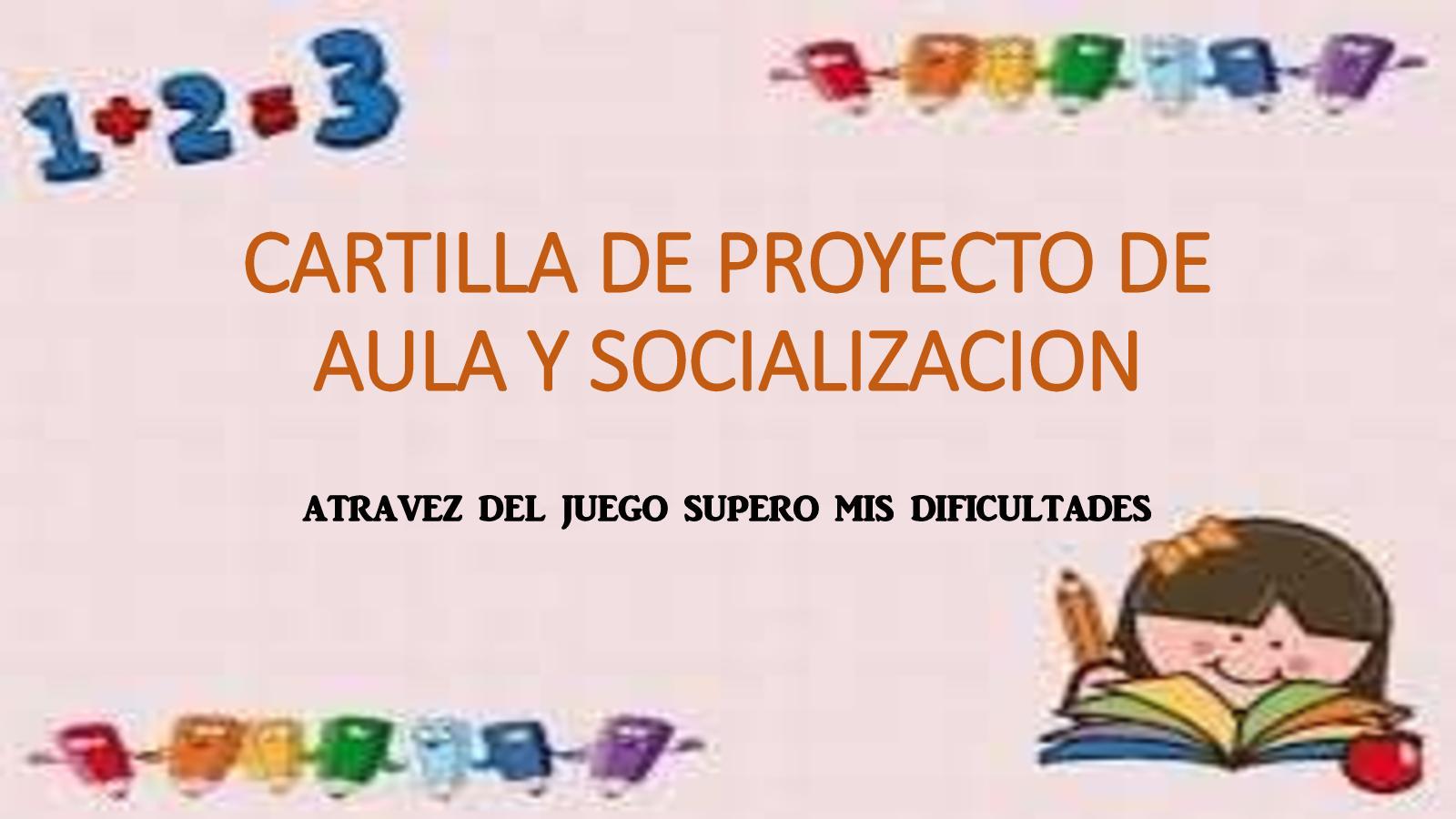 Cartilla De Proyecto De Aula Y Socializacion
