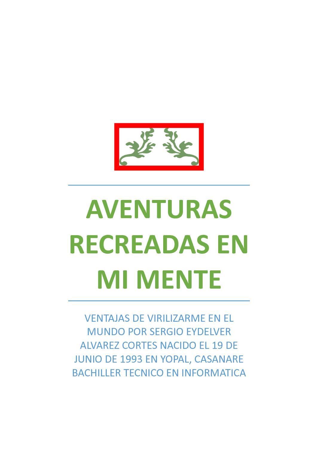 Calaméo - Aventuras Recreadas En Mi Mente Segunda Edición Mejorada 8563ad6aaf7