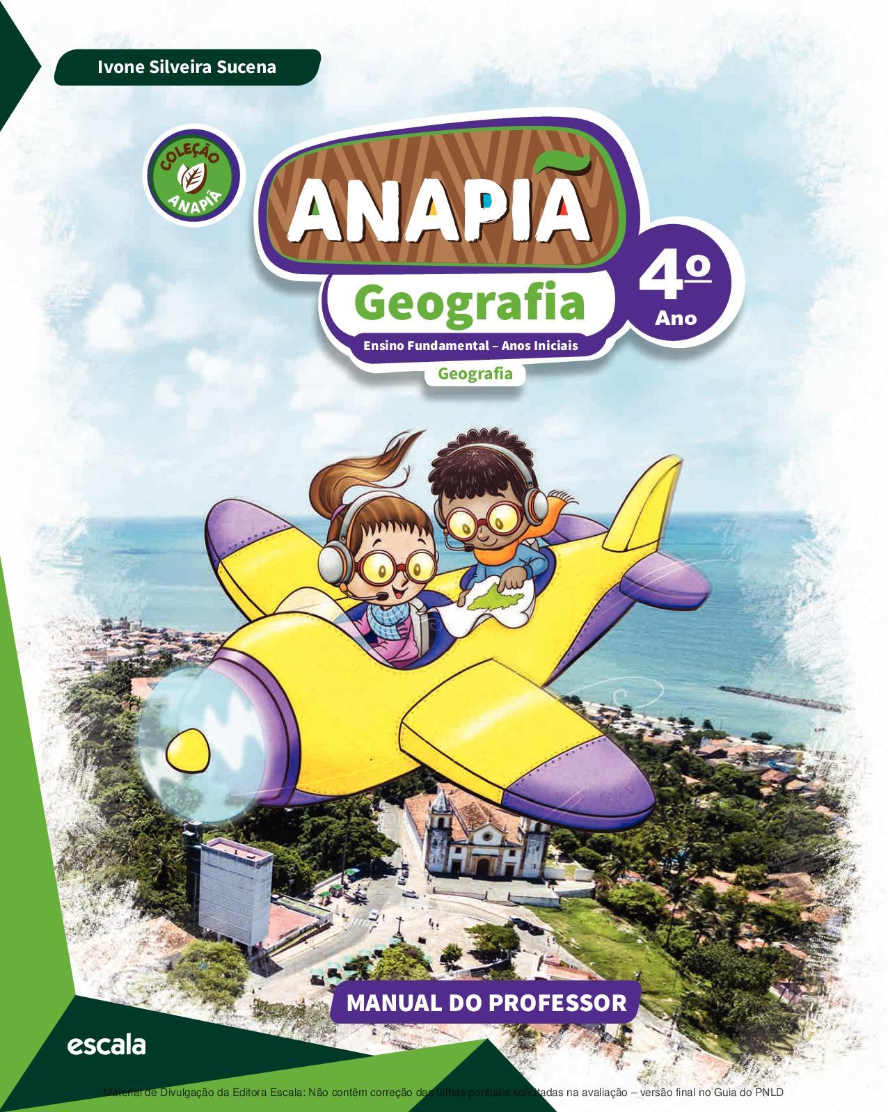 7540629296 Calaméo - Coleção Anapiã - Geografia - Volume 4º ano PROFESSOR