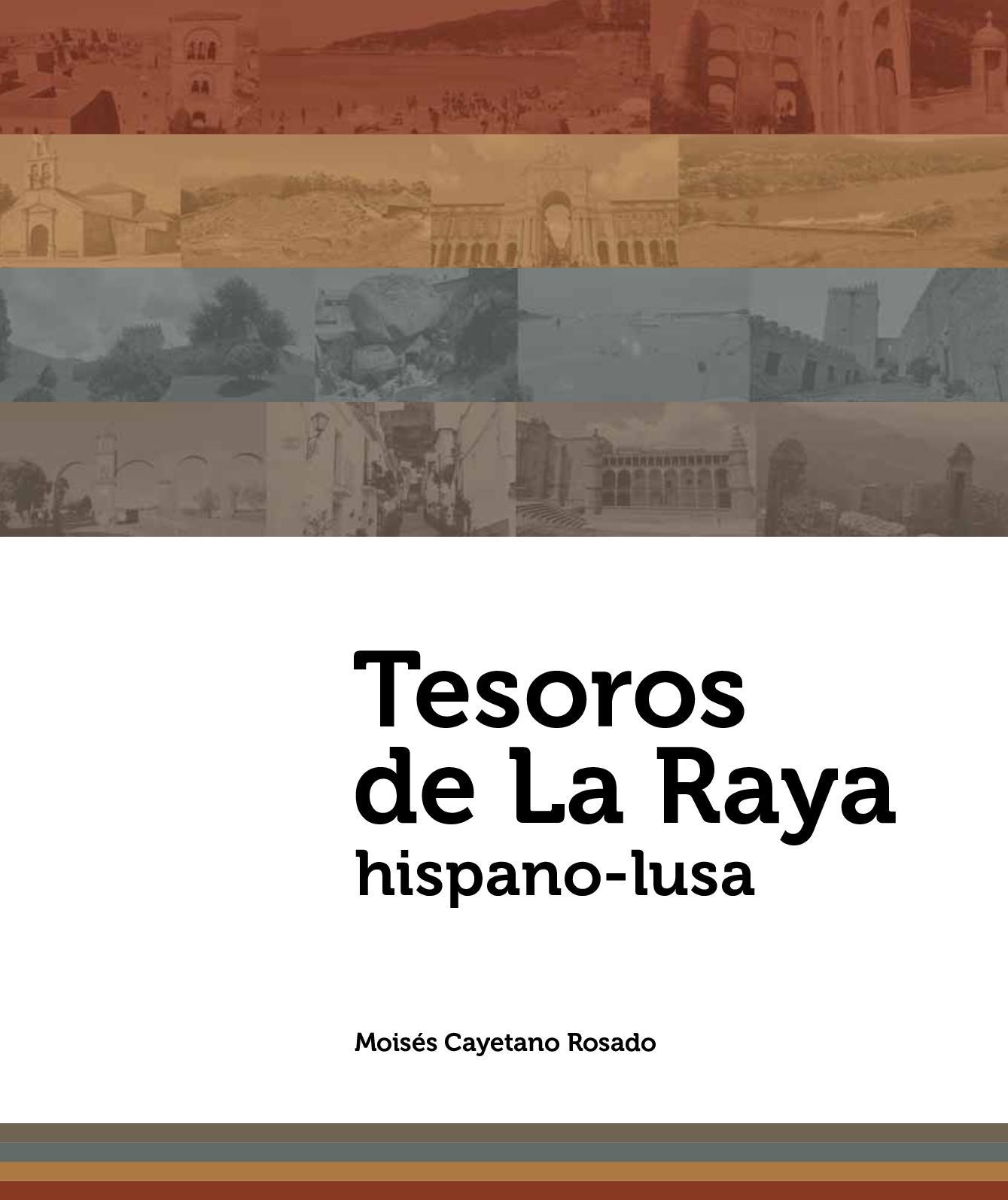 a88dbe0b9 Calaméo - Tesoros de la Raya hispano-lusa por Moisés Cayetano Rosado