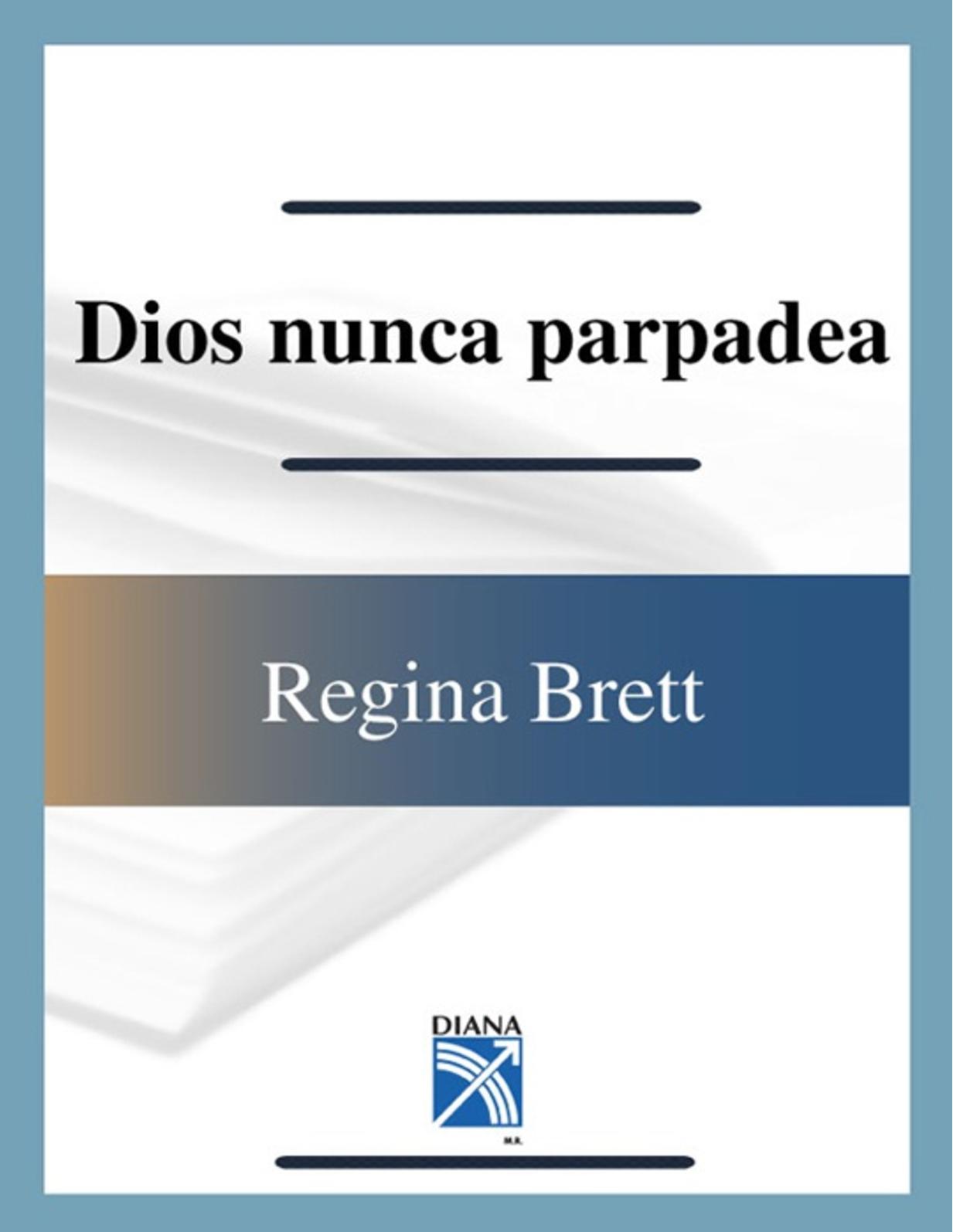 Calaméo - Dios Nunca Parpadea Regina Brett 8811d14b0ac4b