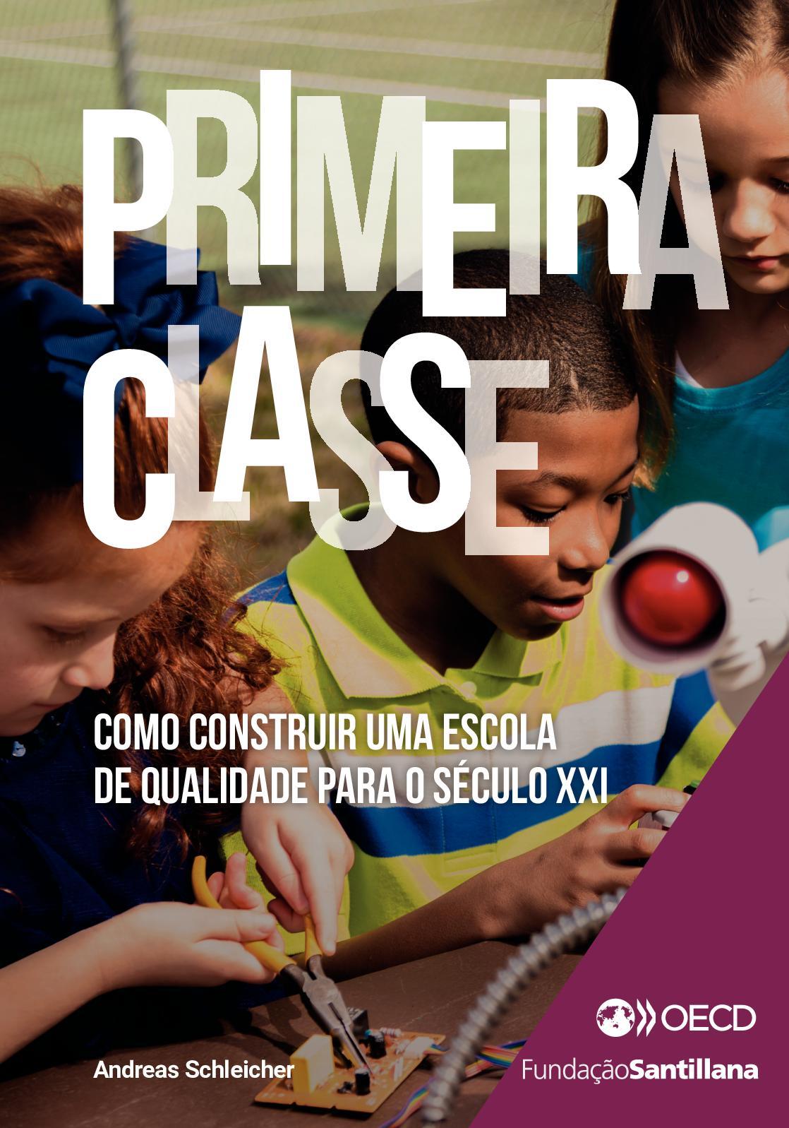 5ceff76106d7b Calaméo - Primeira Classe  Como construir uma escola de qualidade para o  século XXI