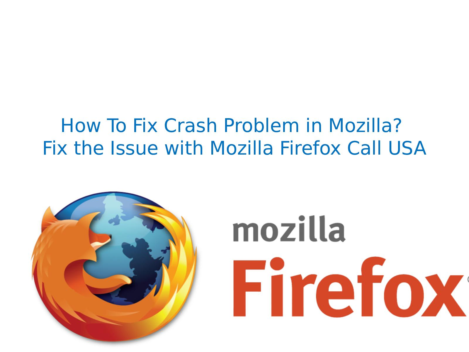 Calaméo - How To Fix Crash Problem In Mozilla Firefox browser?