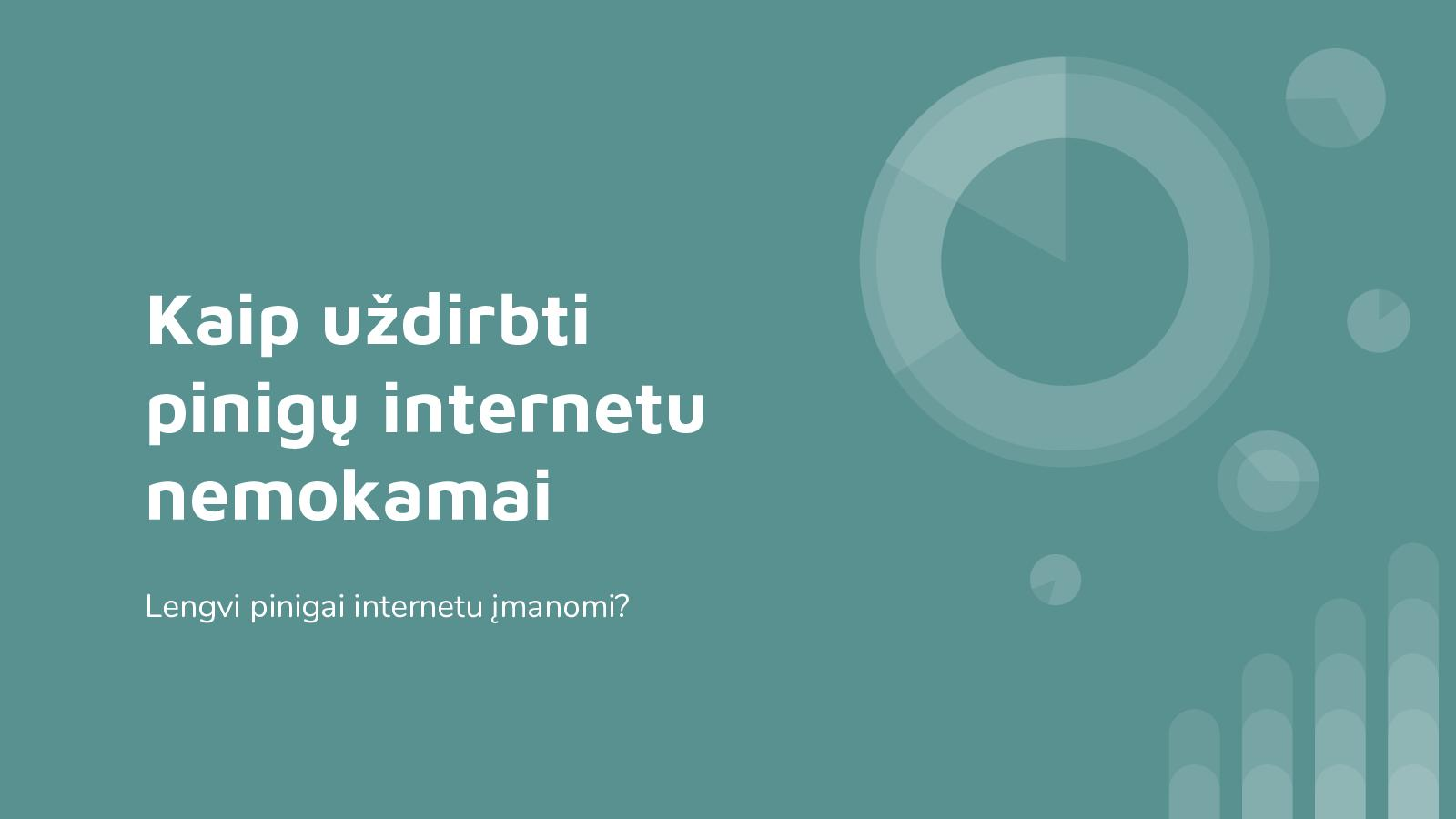 kaip gauti nemokamus pinigus dabar internete)