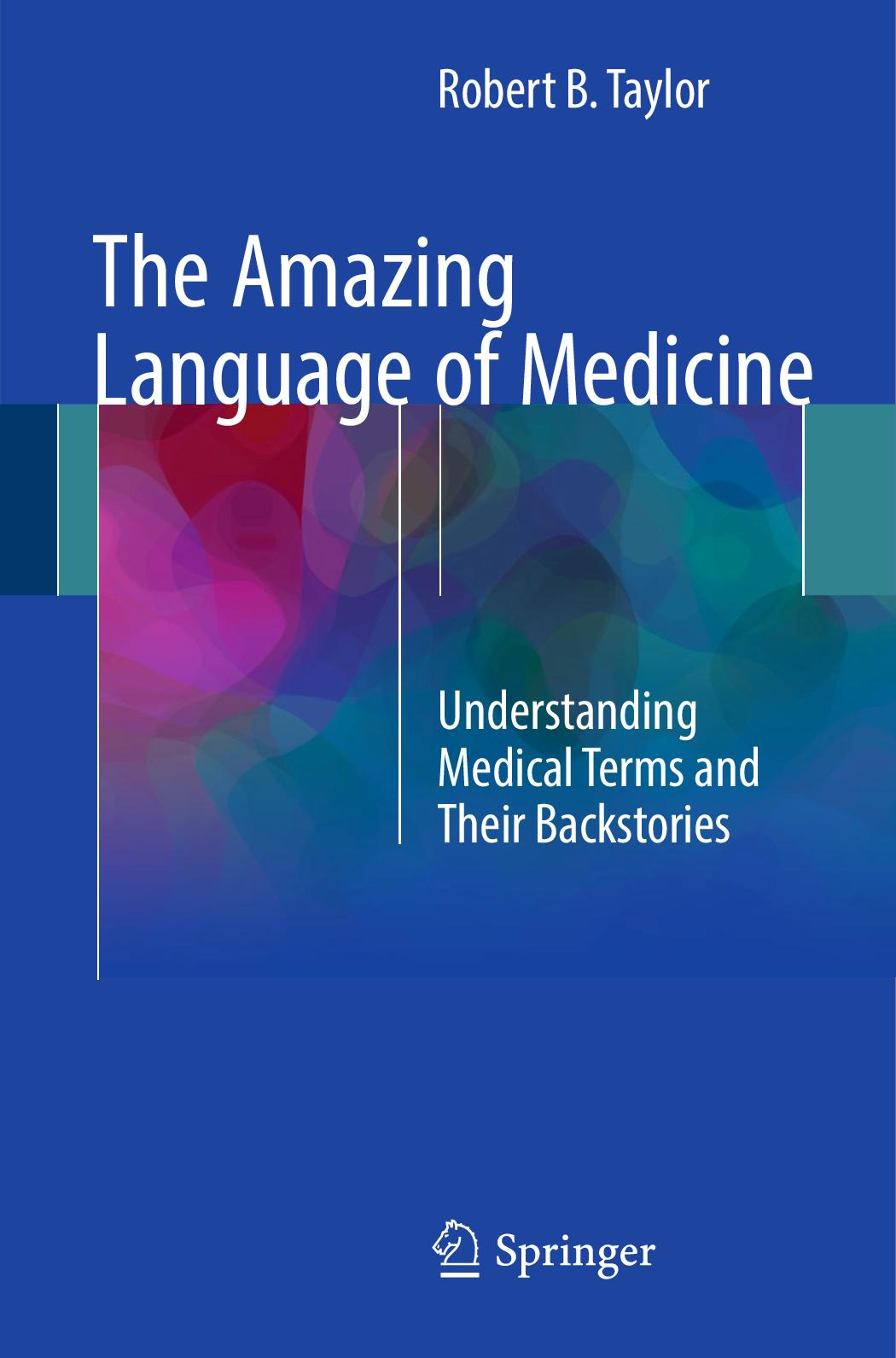 online store b6333 6153b Amazing Language Of Medicine Understanding Medical Terms And Their  Backstories 2017