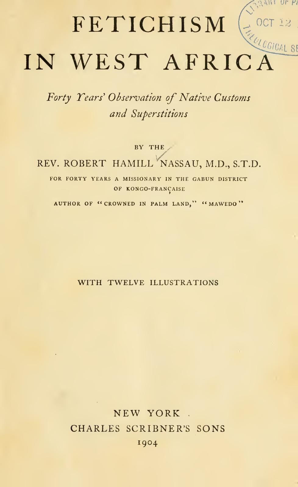 Calaméo - Fetichism In West Africa Par Dr  R  H  Nassau 1904
