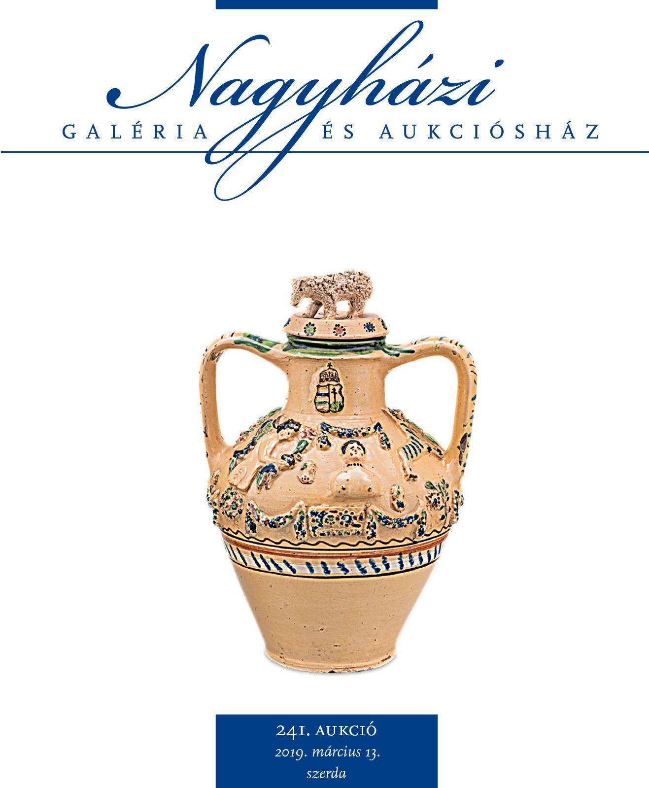 Nagyházi Galéria és Aukciósház - 241. aukció