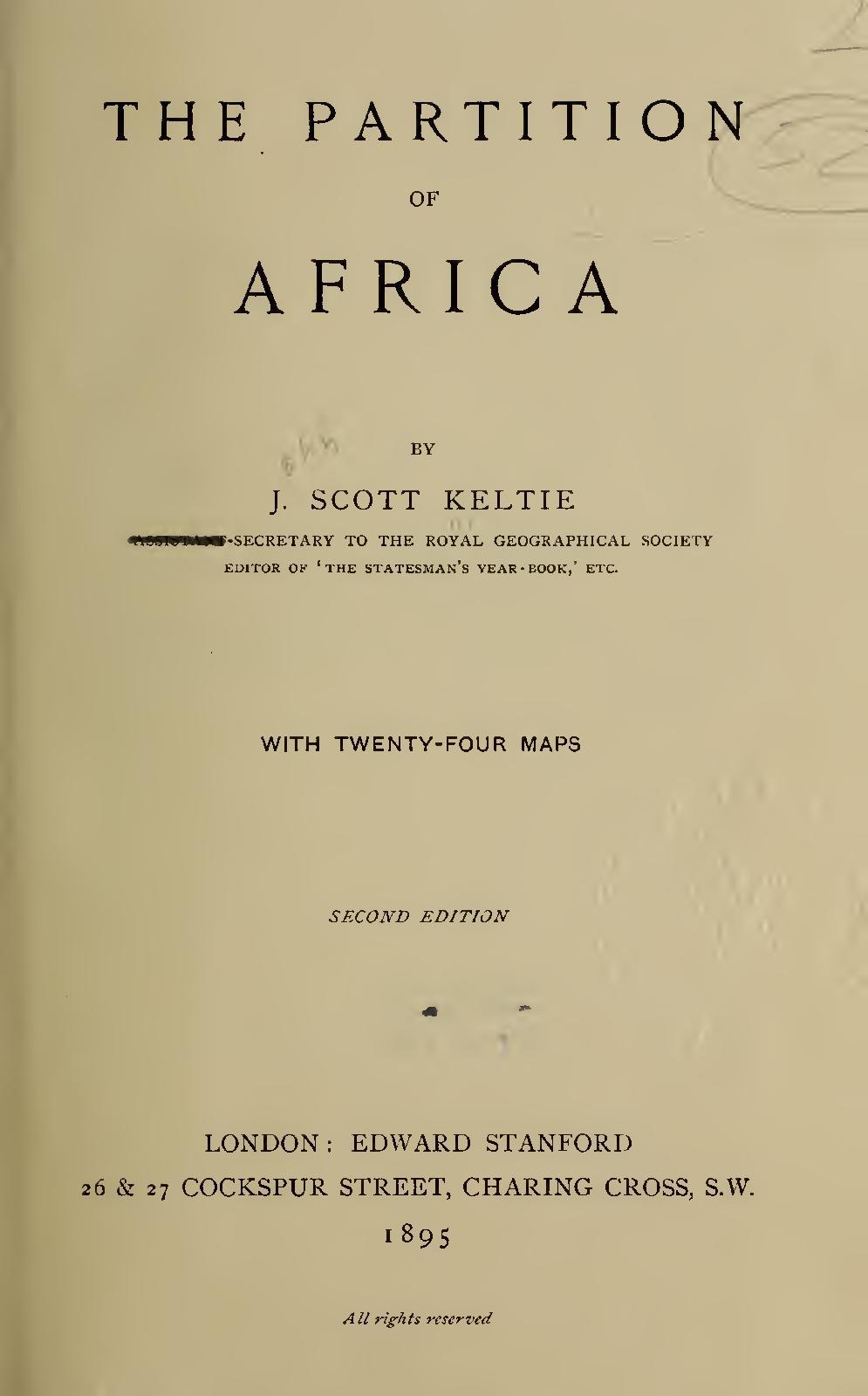 Calaméo - The partition of Africa par Keltie, John Scott  1895