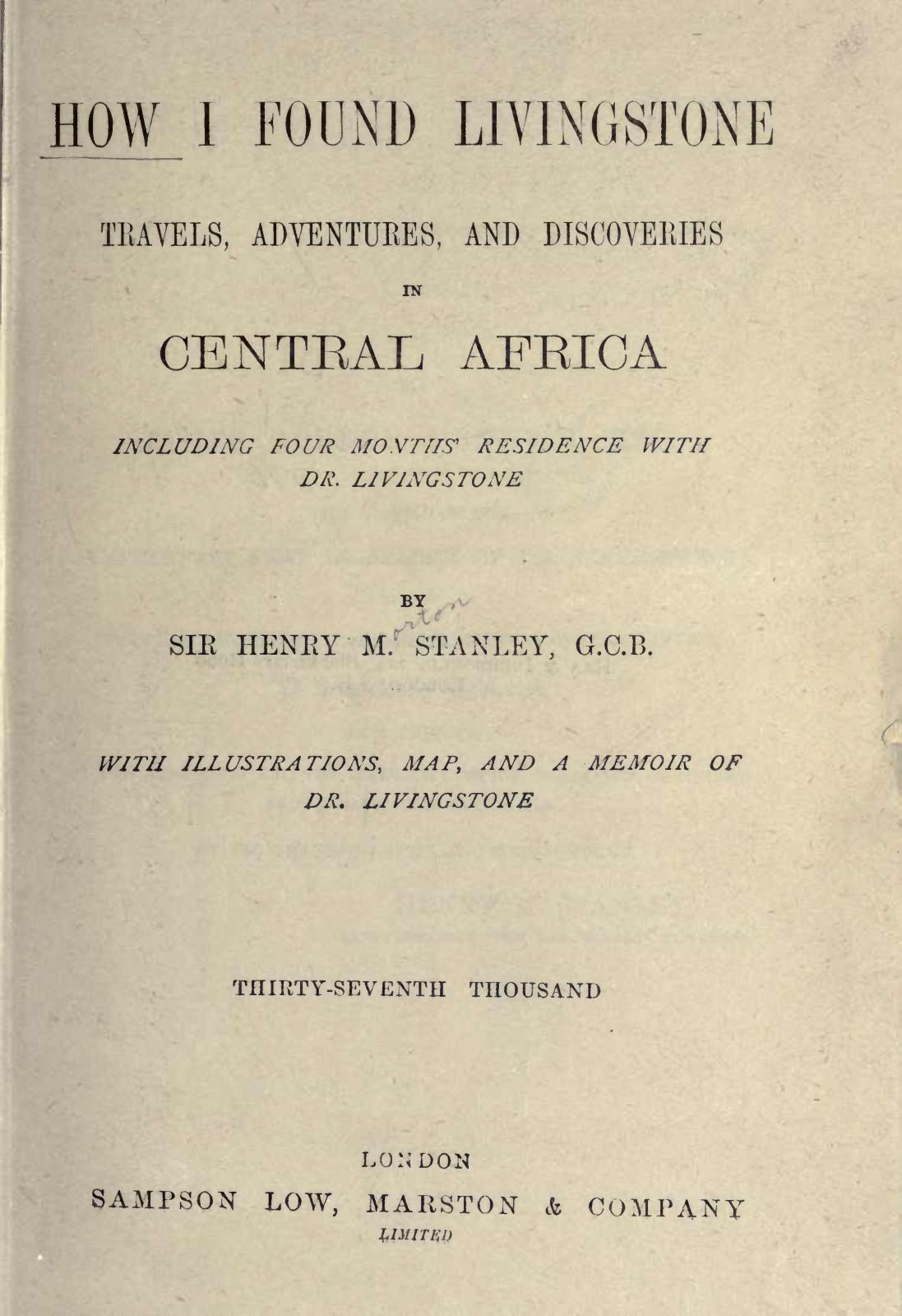 43fb78b1 How I found Livingstone, travels, adventures, and discoveries in Central  Africa... Sir Henry Stanley