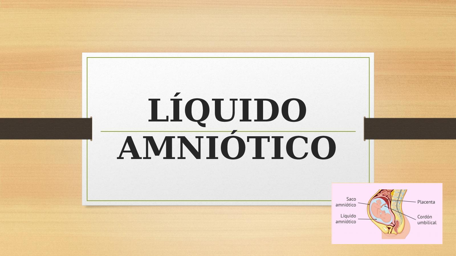 Líquido Amniótico