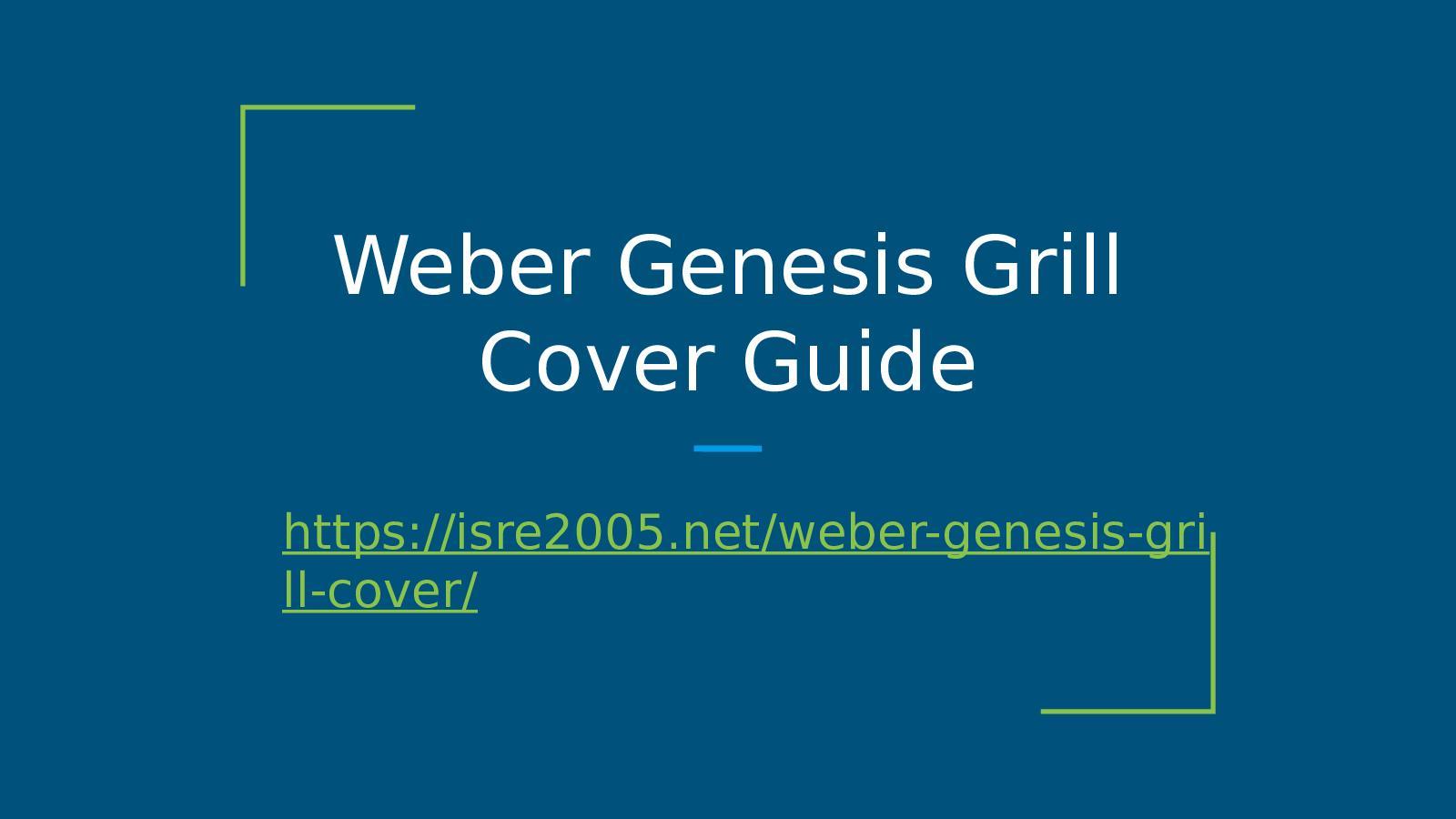 Weber Genesis Grill Cover Guide Presentation