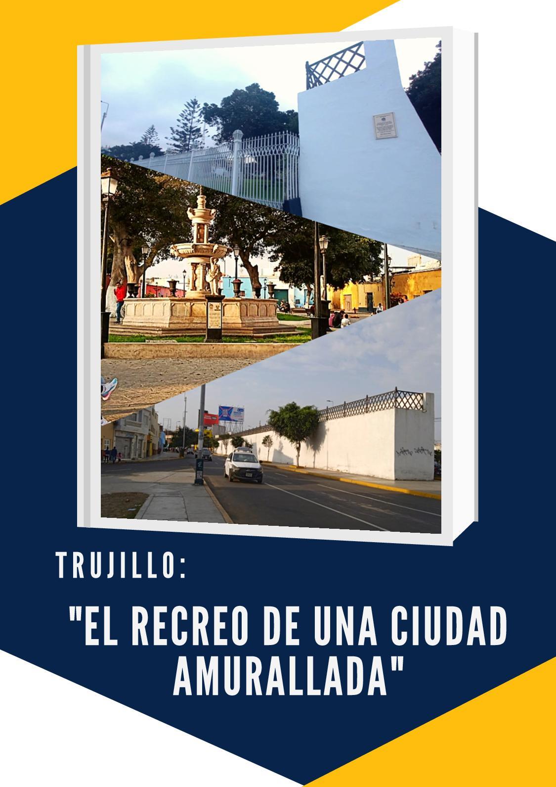 Trujillo El Recreo De Una Ciudad Amurallada